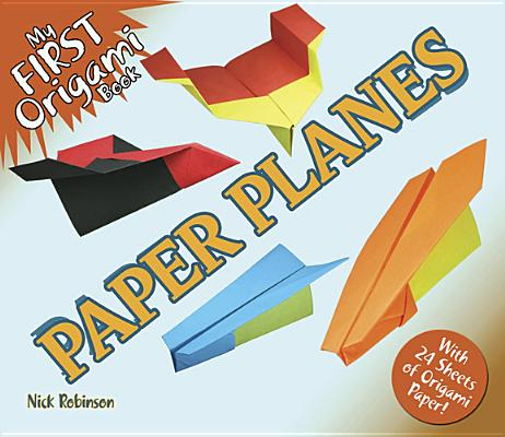 Dover Publications My First Origami Book: Paper Planes by Robinson, Nick [Paperback] at Sears.com